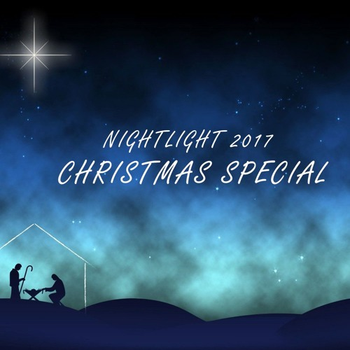167. NIGHTLIGHT (2017 Christmas Special)