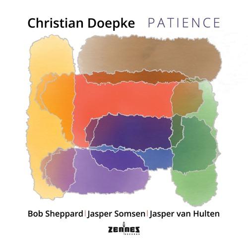 CHRISTIAN DOEPKE - album teaser PATIENCE