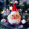 You are Wonderful This Christmas