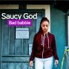 Saucy God - Bad Babbie