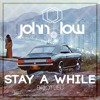 ***FREE DOWNLOAD*** John Low - Stay a while (bootleg)