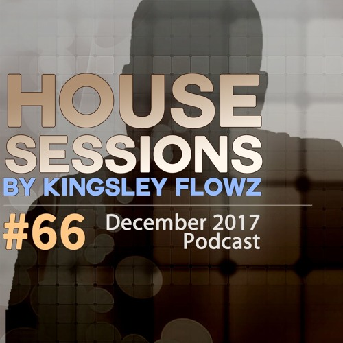 House Sessions #66 - December 2017 Podcast