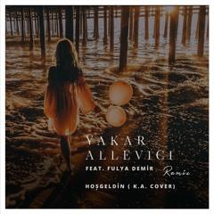 Yakar Allevici feat. Fulya Demir - Hosgeldin (Deep House Mix)