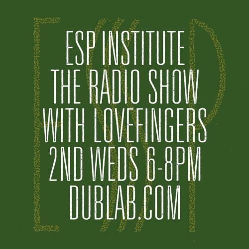 ESP Institute Radio - End of 2017 Show w/ Lovefingers (Nº26 - Live on Dublab – Dec 20, 2017)