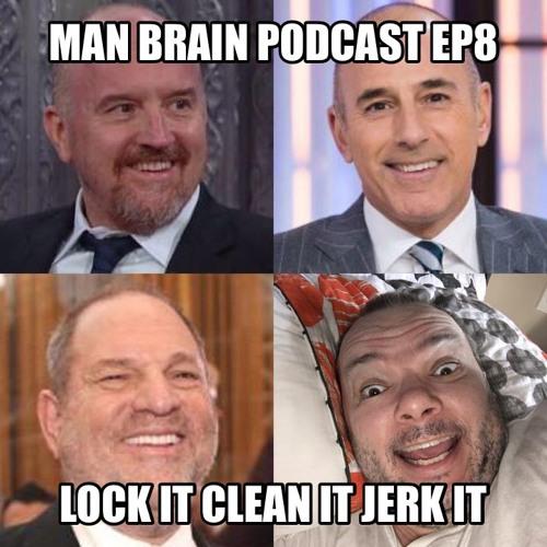 Ep008 Lauer Locks It Weinstein Cleans It Louis CK Jerks It