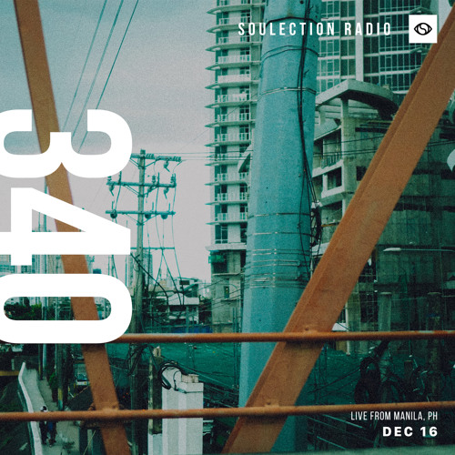 Soulection Radio Show #340 (Live from Manila, Philippines)