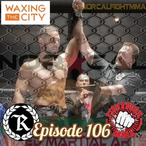Episode 106: @norcalfightmma Podcast Featuring Rob Davis
