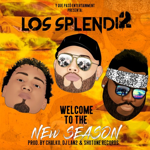 Los Splendi2 - New Season