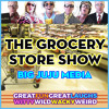 SHOW #148 - The Infamous Grocery Store Show (Part 1)