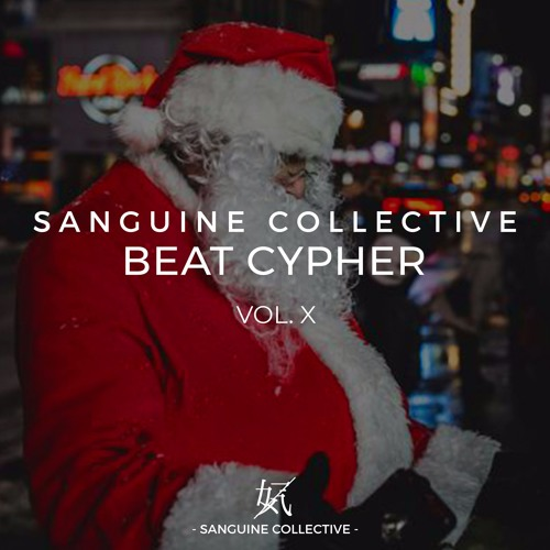 Vol.10 ~ Sanguine Beat Cypher ~ The Christmas Cypher