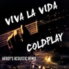 Viva La Vida - Coldplay (Acoustic - Free Download! Link in description!!!)