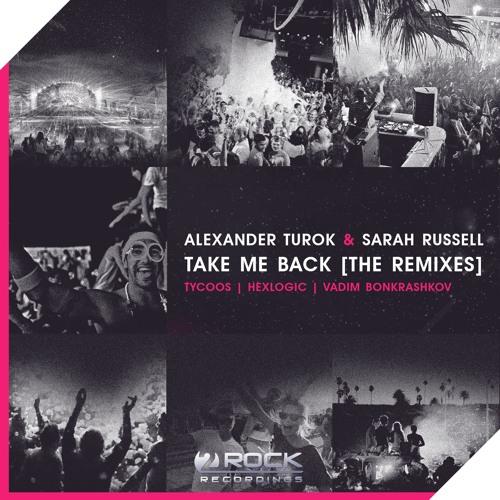 Alexander Turok & Sarah Russell - Take Me Back (Vadim Bonkrashkov Remix) [OUT NOW]