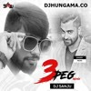 3 Peg Ft. Sharry Mann - DJ Sanju Remix - DJHungama.co
