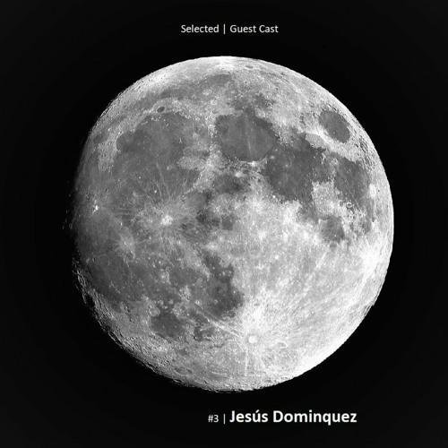 Selected | Guest Cast #3 | Jesús Dominguez