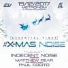 Indecent Noise @ XMAS #Noi5e, Metronom, Warsaw 2017-12-15 Artwork