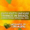 Trance In Brazil - Guto Putti (Aevus) // TIB // Christmas Special Mix 2017 [Download]