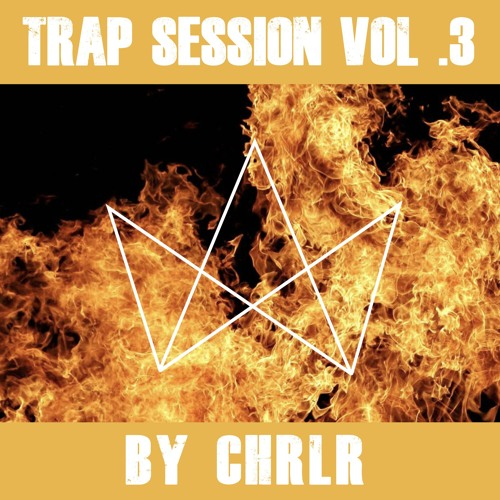 Trap Session Vol. 3 by CHRLR