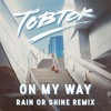 Tobtok - On My Way (Rain or Shine Remix)