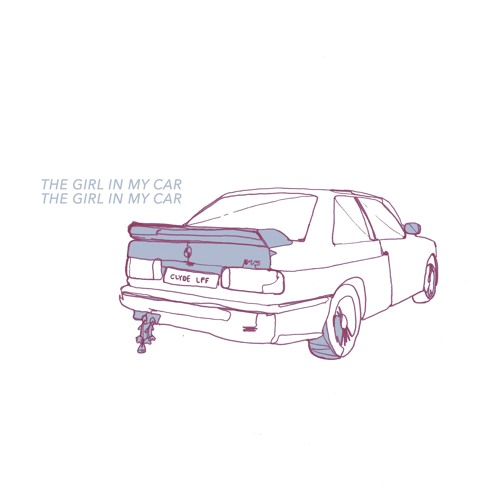 The Girl in my Car (Prod. CLYDE)