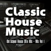 Old School 80s - 90s House Mix Vol 1