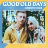 Macklemore Ft Kesha Good Old Days Jolyon Petch Club Mix Free D L Mp3