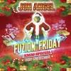 DJ Jon Angel - Fuzion Friday Xmas Mix