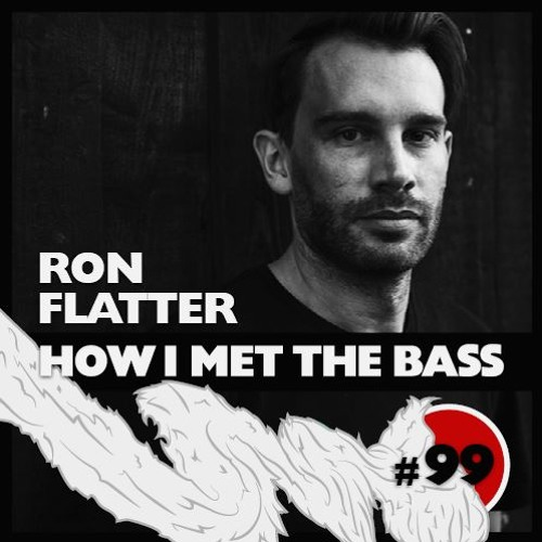 Ron Flatter - HOW I MET THE BASS #99