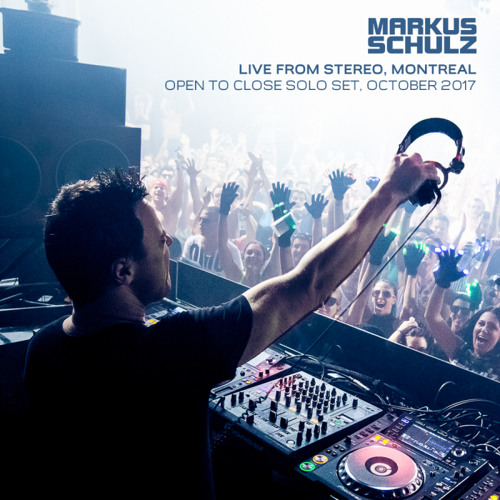 Markus Schulz - 10 Hour Solo Set Live from Stereo in Montreal - Oct 2017 Part 1