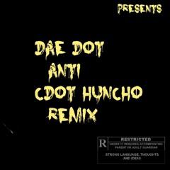 Dae Dot - Anti (Cdot Huncho Remix) @Therealdaedot