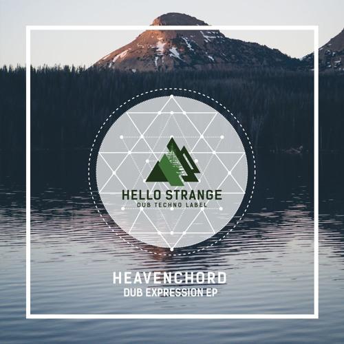 Heavenchord - Dub Expression EP [ #HSL 01 ]