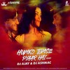 Humko Tumse Pyaar Hai (Remix) - Dj Ajay & Dj Ashmac
