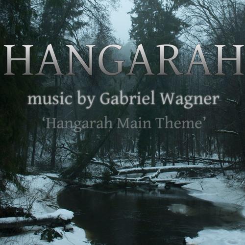 Gabriel Wagner - Hangarah Main Theme