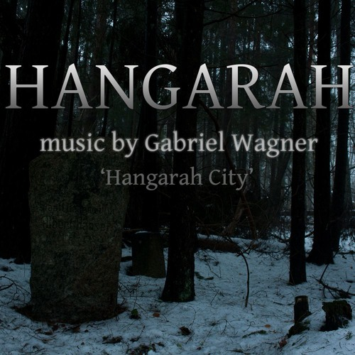Gabriel Wagner - Hangarah City