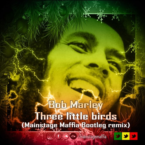 Three Little Birds (Mainstage Maffia Bootleg