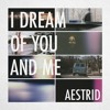 I Dream Of You And Me (Single Mix)