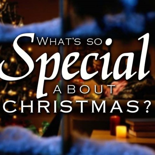 What's So Special About Christmas