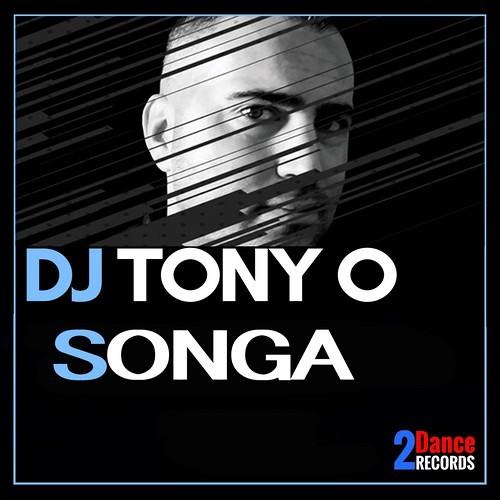 Dj Tony O - Songa - OUT NOW