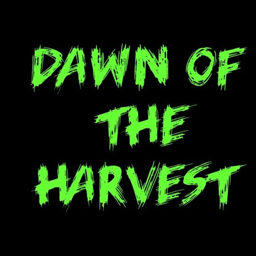 Dawn of the Harvest
