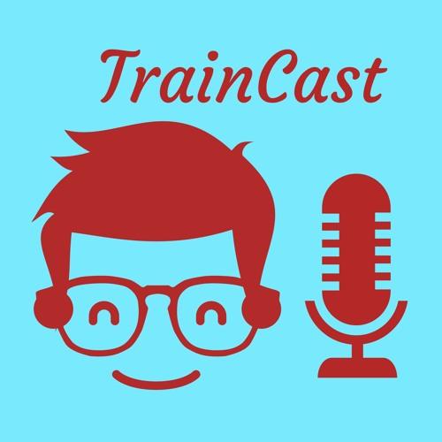 The TrainCast