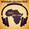 #ThisisAfrosection Vol.6 Hosted By @JayNwosisi