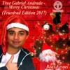 TRUE GABRIEL ANDRADE - MERRY CHRISTMAS (TRUEDRAD EDITION 2017)