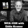 WCA #158 with Eddie Kramer