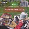 Merry Christmas - Kelz (prod. Pharaoh)