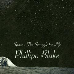 PREMIERE: Phillipo Blake - Space. The Struggle for Life