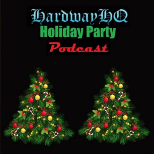The #HardwayHQ Holiday Party 2017 - 12/25/17