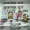 Something4Christmas - TrillVille