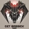 GET BASSICK FT. BORN I MUSIC MIX