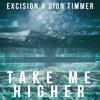 Excision & Dion Timmer - Take Me Higher (Free Download)