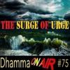 DoA #75:  The Surge of Urge