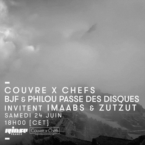 Zutzut & Imaabs - Couvre x Chefs on Rinse France - 24.06.2017
